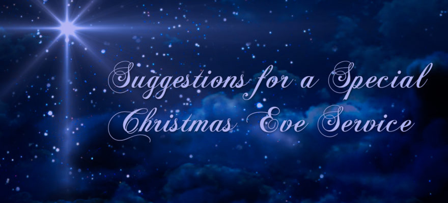 Suggestions for a Special Christmas Eve Service