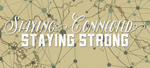 Staying Connected, Staying Strong